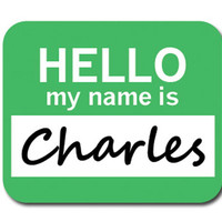 Charles Hello My Name Is Mouse Pad