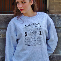 Jane Austen Milestones Sweatshirt. Pride and Prejudice, Emma, Persuasion.