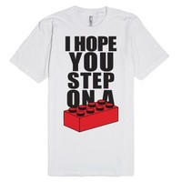 I Hope You Step On A Lego-Unisex White T-Shirt