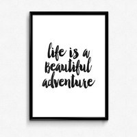 "motivational wall decor""life is a beautiful adventure""inspirational poster,motivational quote,best words,hand lettering,housewarming gift"
