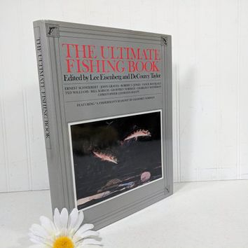 Ultimate Fishing Book Essays, Art, Literature & Rare Artifacts of Fishing Coffee Table Size Book Edited by Lee Eisenberg and DeCourcy Taylor