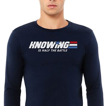Knowing is Half the Battle Unisex Long Sleeve Tee