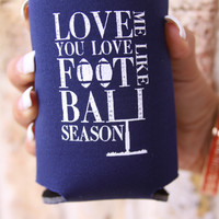 Love Me Like You Love Football Season Koozie- Judith March