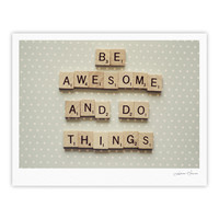 "Cristina Mitchell ""Be Awesome And Do Things"" Wooden Letters Fine Art Gallery Print"