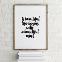 "PRINTABLE Art""A Beautiful Life Begins With A Beautiful Mind""Motivational Quote,Inspirational Art,Life Is Beautiful,Home Decor,Apartment art"