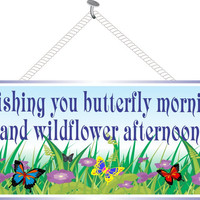 Wishing You Butterfly Mornings and Wildflower Afternoons Inspirational Quote Sign with Grass, Purple Flowers and Colorful Butterflies