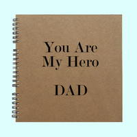 You Are My Hero Dad - Book, Large Journal, Personalized Book, Personalized Journal, , Sketchbook, Scrapbook, Smashbook