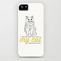 I love you more than my cat iPhone & iPod Case by Allyson Johnson