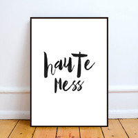 """typography poster""""haute mess""""printable inspirational poster,motivational print,typography quote,home decor,wall decor,instant download"""