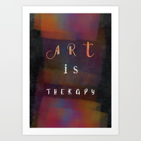 Art is therapy #motivationialquote Art Print by jbjart