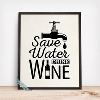 Save Water Drink Wine Poster, Typographic Print, Wine Print, Wall Art, Kitchen Decor, Wine, Bar Decone, Wine Bar, Fathers Day Gift