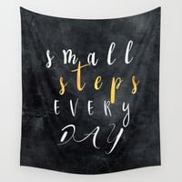 Small Steps Every Day #motivation #quotes Wall Tapestry by jbjart