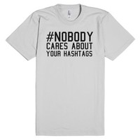 Funny '#Nobody Cares About Your Hashtags' Geeky T-Shirt-T-Shirt