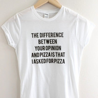 Your Opinion and Pizza Graphic Junior's Tee