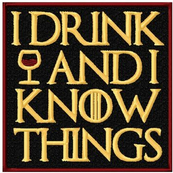 I Drink & I Know I Things Patch