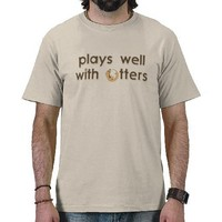 plays well with otters tshirt from Zazzle.com