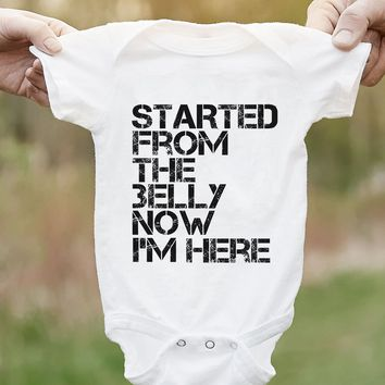 Started From The Belly Now I'm Here Funny Infant Onesuit