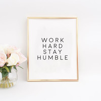 Office Print Motivational wall decor Work hard stay humble prin Black and white Typographic Print Inspirational Quote Gift Idea Worh Hard