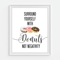 Donuts Art Print, Donut Poster, Surround Yourself With Donuts, Humorous Funny Art Print, Dessert Print, Funny Wall Art, Gift For Friend