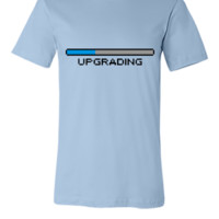 upgrading - Unisex T-shirt