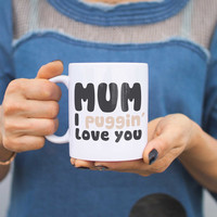 Mum I Puggin' Love You Funny Mug Cups Cute Mother's Day Gifts for Pug Lover