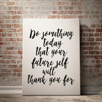 "Motivational Print Typography Poster ""Do Something Today"" Wall Decor Inspirational Print Home Decor Motivated Quote Motivated Print Poster"