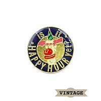 Is It Happy Hour Yet? Vintage Pin