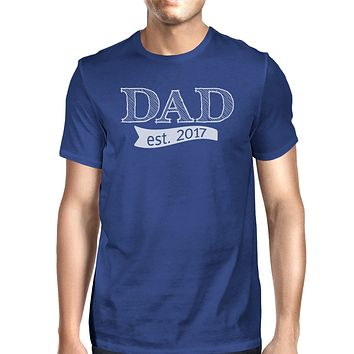 Dad Est 2017 Mens Blue Round Neck Tee Funny Gifts For Baby Shower