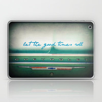 let the good times roll Laptop & iPad Skin by Shawn Terry King | Society6 Iphone skins/cases, prints, cards, canvas too!!!