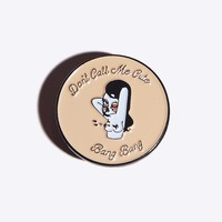 Don't Call Me Cute Pin