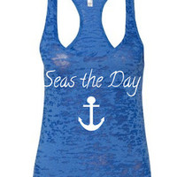 Seas the day and anchor Burnout Tank Top.Women's Burnout Tank.Women's Tank Top. Burnout Tank. Workout Tank.Anchor Tank Top.