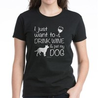 Drink Wine and Pet D T-Shirt