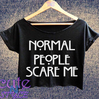 Normal people scare me shirt american horror story crop top black and white women tshirt crop tee