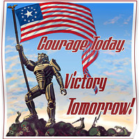 Fallout Propaganda Poster: Courage Today, Victory Tomorrow