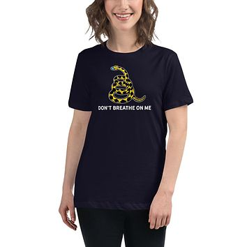 Don't Breathe On Me Women's Relaxed T-Shirt