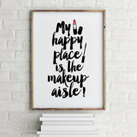 MAKEUP PRINTS,Wake Up And Makeup,Happy Place,Happy Quote,Gift For Her,Gift For Girlfriend,Girl Room Decor,Typography Print,Wall Art,Quotes