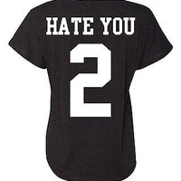 Hate You 2 Women's Triblend Dolman Shirt