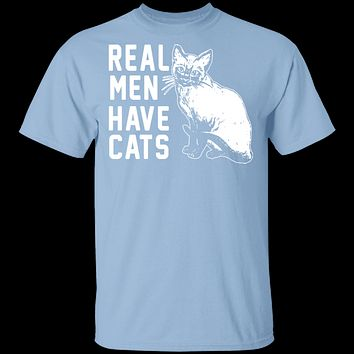 Real Men Have Cats T-Shirt