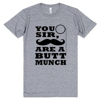 You Sir Are a Buttmunch Funny Tee Shirt
