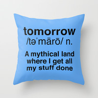Tomorrow Definition Throw Pillow by LookHUMAN