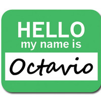 Octavio Hello My Name Is Mouse Pad