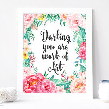 Darling You Are Work Of Art Print - Darling You Are Work Of Art Quote - Inspirational Quote - Motivational Quote - Romantic Love Poster