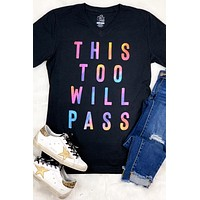This Too Will Pass Graphic Tee