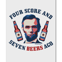 """Seven Beers Ago - Lincoln Aluminum 8 x 12"""" Sign"""