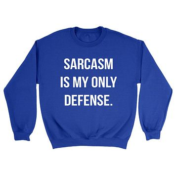 Sarcasm is my only defense funny cool humor joke trending gift ideas for her for him Sweatshirt