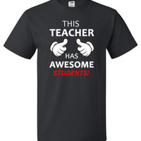 Funny Teacher Shirt - This Teacher Has Awesome Students
