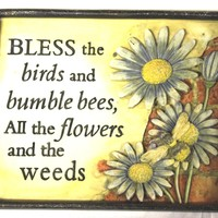 Small Garden Plaque- Bless the birds and bumblebees