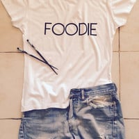 Foodie white t-shirts for women tshirts shirts gifts t-shirt womens tops for girls tumblr funny girlfriend gift
