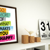 Do more of what makes you happy - 11x14 or 12x16 (A3) Colourful Typography Wall Art