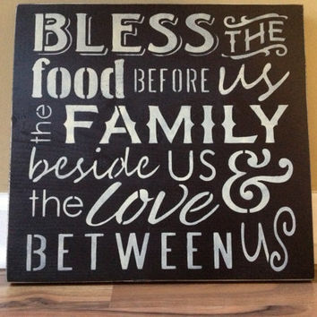 Bless the food before us the family beside us and the love between us wood sign hand painted sign wall decor home decor rustic black cream
